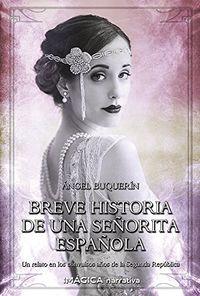 Libro BREVE HISTORIA DE UNA SEÑORITA ESPAÑOLA