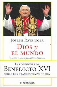 Libro DIOS Y EL MUNDO: UNA CONVERSACIÓN CON PETER SEEWALD: LAS OPINIONES DE BENEDICTO XVI SOBRE LOS GRANDES TEMAS DE HOY