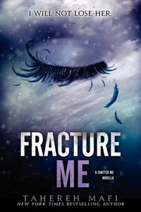 Libro FRACTURE ME (SHATTER ME #2.5)