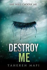 Libro DESTROY ME  (SHATTER ME #1.5)