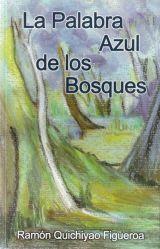 Libro LA PALABRA AZUL DE LOS BOSQUES