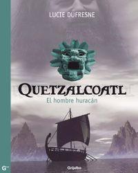Libro QUETZALCOATL: EL HOMBRE HURACÁN