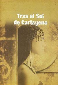 Libro TRAS EL SOL DE CARTAJENA