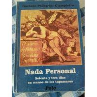 Libro NADA PERSONAL: SETENTA Y TRES DÍAS EN MANOS DE LOS TUPAMAROS