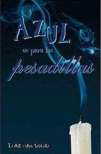 Libro AZUL ES PARA LAS PESADILLAS: CONOZCO TU SECRETO…