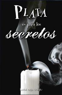 Libro PLATA ES PARA LOS SECRETOS