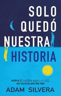 Libro SOLO QUEDÓ NUESTRA HISTORIA
