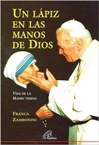 Libro UN LÁPIZ EN LAS MANOS DE DIOS - VIDA DE LA MADRE TERESA