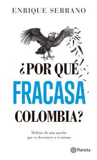 Libro ¿POR QUÉ FRACASA COLOMBIA?