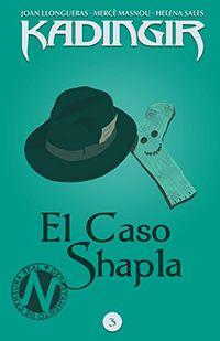 Libro EL CASO SHAPLA (KADINGIR #3)
