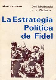 Libro DEL MONCADA A LA VICTORIA: LA ESTRATEGIA POLÍTICA DE FIDEL