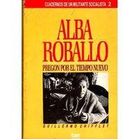 Libro ALBA ROBALLO: PREGÓN POR EL TIEMPO NUEVO