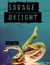 Libro SAVAGE DELIGHT (LOVELY VICIOUS #2)