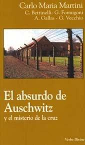 Libro EL ABSURDO DE AUSCHWITZ Y EL MISTERIO DE LA CRUZ