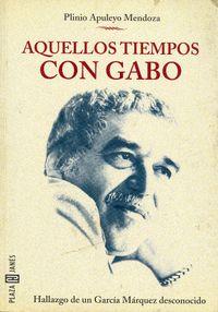 Libro AQUELLOS TIEMPOS CON GABO