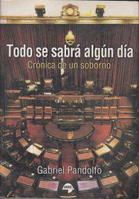 Libro TODO SE SABRÁ ALGÚN DÍA: CRÓNICA DE UN SOBORNO