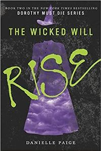 Libro THE WICKED WILL RISE (DOROTHY MUST DIE #2)