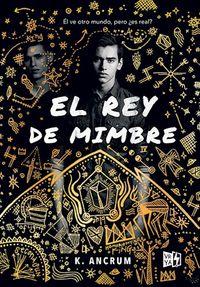 Libro EL REY DE MIMBRE