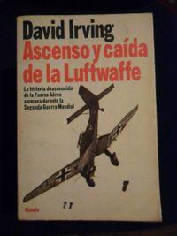 Libro ASCENSO Y CAÍDA DE LA LUFTWAFFE