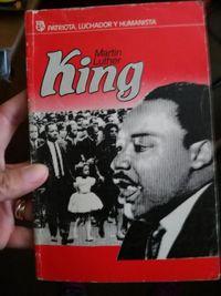 Libro MARTIN LUTHER KING (PATRIOTA, LUCHADOR Y HUMANISTA)
