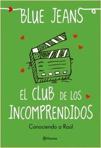 Libro CONOCIENDO A RAÚL (EL CLUB DE LOS INCOMPREDIDOS #0.5)