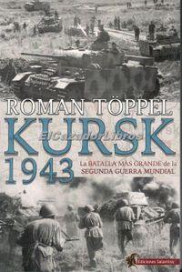 Libro KURSK 1943: LA BATALLA MÁS GRANDE DE LA SEGUNDA GUERRA MUNDIAL