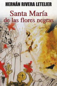 Libro SANTA MARÍA DE LAS FLORES NEGRAS