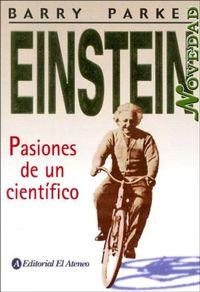 Libro EINSTEIN, PASIONES DE UN CIENTÍFICO