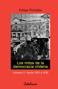 Libro LOS MITOS DE LA DEMOCRACIA CHILENA (VOLUMEN #2)