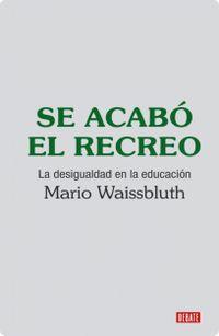 Libro SE ACABÓ EL RECREO