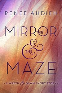 Libro THE MIRROR & THE MAZE (THE WRATH AND THE DAWN #1.5)