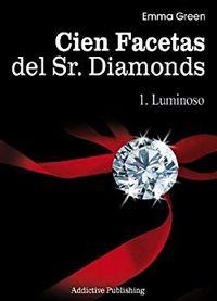 Libro LUMINOSO (CIEN FACETAS DEL SR DIAMONDS #1)