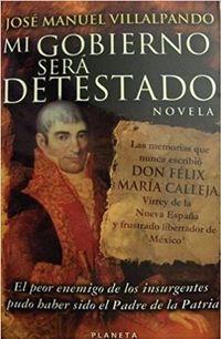 Libro MI GOBIERNO SERÁ DETESTADO