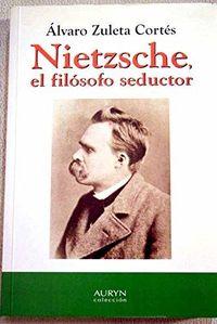 Libro NIETZSCHE, EL FILÓSOFO SEDUCTOR