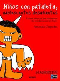 Libro NIÑOS CON PATALETA, ADOLESCENTES DESAFIANTES