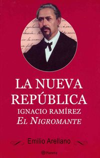 Libro IGNACIO RAMÍREZ: EL NIGROMANTE