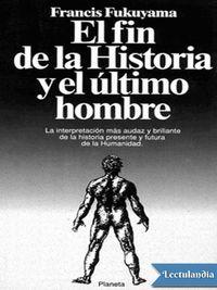 Libro EL FIN DE LA HISTORIA Y EL ÚLTIMO HOMBRE