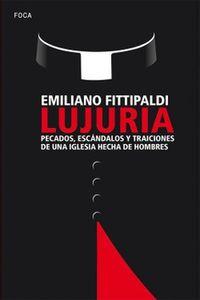 Libro LUJURIA: PECADOS, ESCÁNDALOS Y TRAICIONES DE UNA IGLESIA HECHA DE HOMBRES