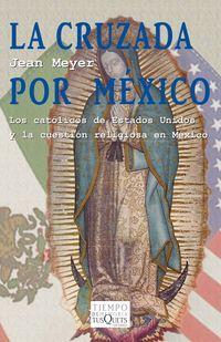 Libro LA CRUZADA POR MÉXICO