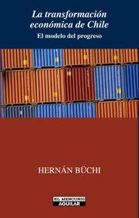 Libro LA TRANSFORMACIÓN ECONÓMICA DE CHILE
