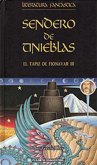 Libro SENDERO DE TINIEBLAS (TAPIZ DE FIONOVAR #3)