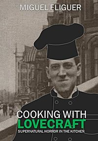 Libro COOKING WITH LOVECRAFT
