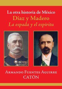 Libro LA OTRA HISTORIA DE MÉXICO. DÍAZ Y MADERO
