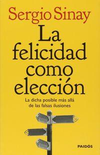 Libro LA FELICIDAD COMO ELECCIÓN