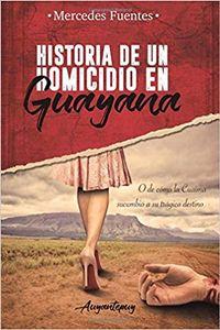 Libro HISTORIA DE UN HOMICIDIO EN GUAYANA
