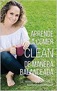 Libro APRENDE A COMER CLEAN DE MANERA BALANCEADA