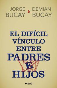 Libro EL DIFICIL VÍNCULO ENTRE PADRES E HIJOS