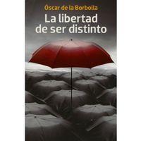 Libro LA LIBERTAD DE SER DISTINTO