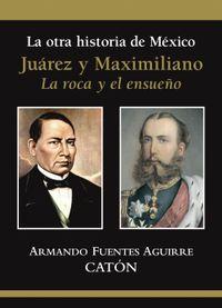 Libro LA OTRA HISTORIA DE MÉXICO. JUÁREZ Y MAXIMILIANO.