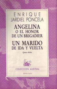 Libro ANGELINA O EL HONOR DE UN BRIGADIER; UN MARIDO DE IDA Y VUELTA
